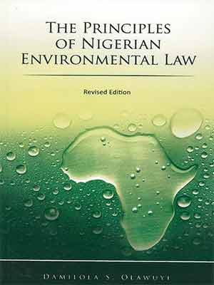 The Principles of Nigerian Environmental Law– Your Copy Now!!!