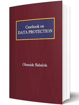 Get Your 1st World Comprehensive Casebook On Data Protection By Olumide Babalola