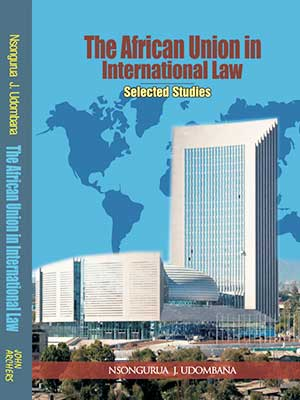 "NOW ON SALE: ""The African Union In International Law"" By Prof. Nsongurua Udombana, LLD."